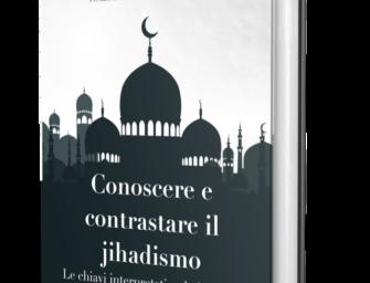 Conoscere e contrastare il jihadismo – Le chiavi interpretative, le ideologie, le dottrine, le strategie, i pensatori